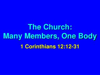 The Church:                   Many Members, One Body