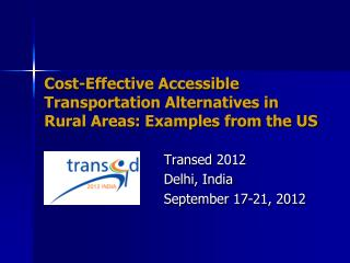 Cost-Effective Accessible Transportation Alternatives in Rural Areas: Examples from the US