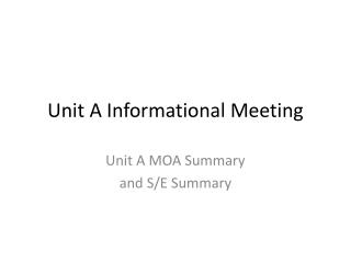 Unit A Informational Meeting