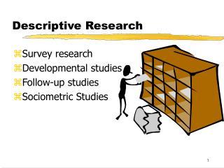 Descriptive Research