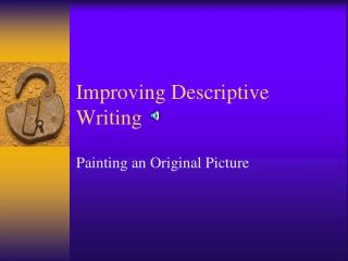 Improving Descriptive Writing
