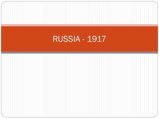 RUSSIA - 1917