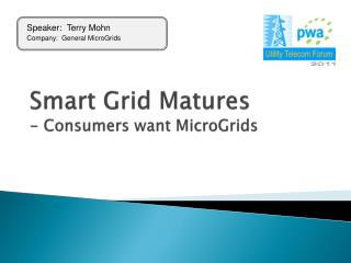 Smart Grid Matures - Consumers want MicroGrids