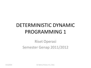 DETERMINISTIC DYNAMIC  PROGRAMMING 1