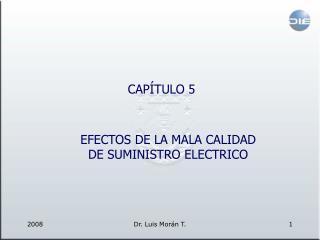 EFECTOS DE LA MALA CALIDAD DE SUMINISTRO ELECTRICO