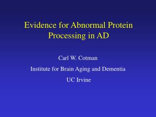 Evidence for Abnormal Protein Processing in AD