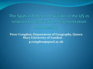 The Spatial Pattern of Suicide in the US in relation to Deprivation, Fragmentation and  Rurality