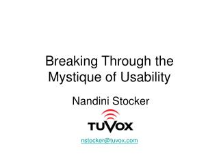 Breaking Through the  Mystique of Usability