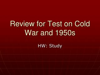 Review for Test on Cold War and 1950s