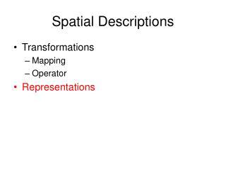Spatial Descriptions