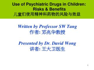 Written by Professor SW Tang 作者 :  邓兆华教授 Presented by Dr. David Wong 讲者 :  王大卫 医生