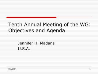 Tenth Annual Meeting of the WG: Objectives and Agenda