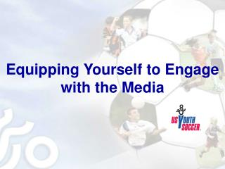 Equipping Yourself to Engage with the Media