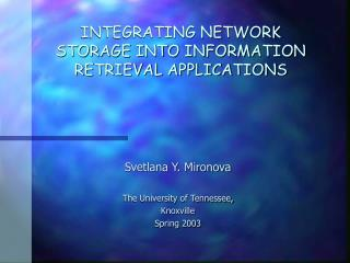 INTEGRATING NETWORK STORAGE INTO INFORMATION RETRIEVAL APPLICATIONS