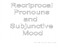 Recriprocal  Pronouns  and  Subjunctive  Mood