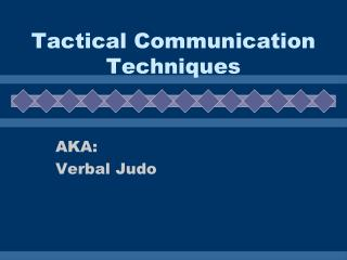 Tactical Communication Techniques