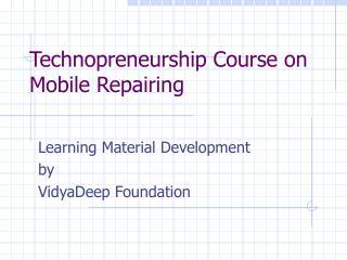 Technopreneurship Course on Mobile Repairing