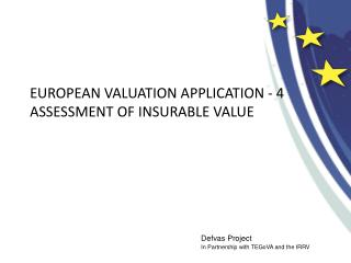 EUROPEAN VALUATION APPLICATION - 4 ASSESSMENT OF INSURABLE VALUE