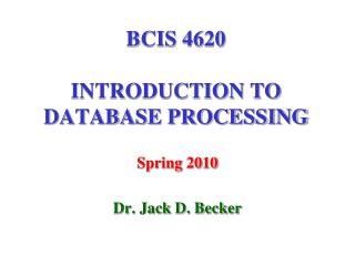 BCIS 4620 INTRODUCTION TO DATABASE PROCESSING