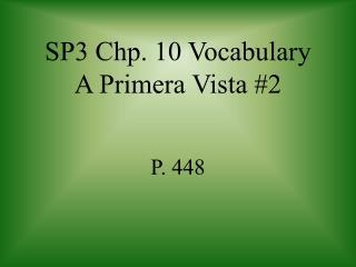 SP3 Chp. 10 Vocabulary A Primera Vista #2