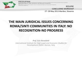 The  main juridical issues concerning Roma/ Sinti  communities in Italy: no recognition-no progress