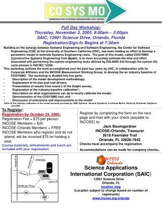 Full Day Workshop: Thursday, November 3, 2005, 8:00am – 5:00pm  SAIC, 12901 Science Drive, Orlando, Florida Registratio