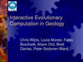 Interactive Evolutionary Computation in Geology