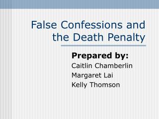 False Confessions and the Death Penalty