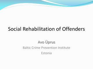 Social Rehabilitation of Offenders