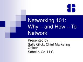 Networking 101: Why � and How � To Network