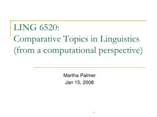 LING 6520:  Comparative Topics in Linguistics (from a computational perspective)