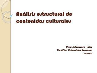 Análisis estructural de contenidos culturales
