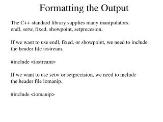 Formatting the Output