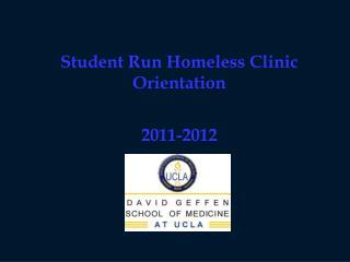 Student Run Homeless Clinic Orientation 2011-2012
