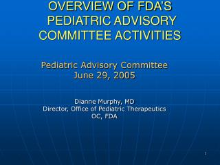 OVERVIEW OF FDA�S  PEDIATRIC ADVISORY COMMITTEE ACTIVITIES