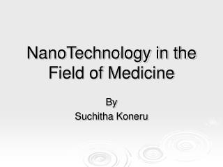 NanoTechnology in the Field of Medicine