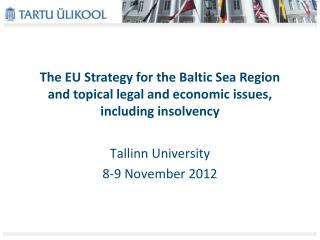 The EU Strategy for the Baltic Sea Region and topical legal and economic issues, including insolvency