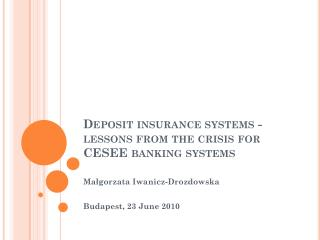 Deposit insurance systems - lessons from the crisis for CESEE banking systems
