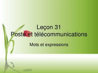 Leçon 31  Poste et télécommunications