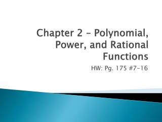 Chapter 2 – Polynomial, Power, and Rational Functions