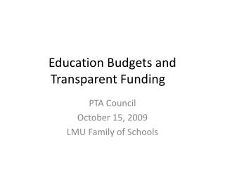Education Budgets and Transparent Funding