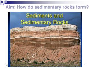 Aim: How do sedimentary rocks form?
