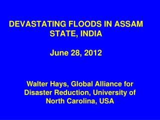 DEVASTATING FLOODS IN ASSAM STATE, INDIA June 28, 2012