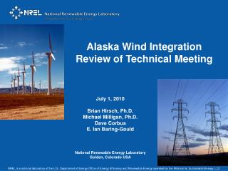 July 1,  2010 Brian  Hirsch,  Ph.D. Michael Milligan, Ph.D. Dave Corbus E. Ian Baring-Gould National Renewable Energy L