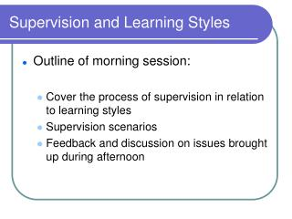 Supervision and Learning Styles