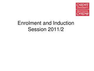 Enrolment and Induction Session 2011/2