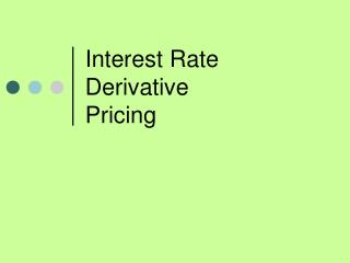 Interest Rate Derivative Pricing