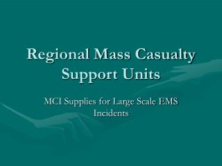 Regional Mass Casualty Support Units