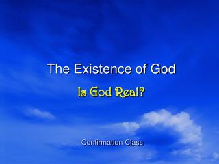 The Existence of God Is God Real?