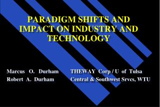 PARADIGM SHIFTS AND IMPACT ON INDUSTRY AND TECHNOLOGY